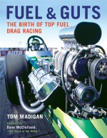 Fuel & Guts: The Birth of Top Fuel Drag Racing